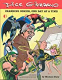 Michael Eury: Dick Giordano: Changing Comics, One Day At A Time