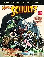 Modern Masters Volume 15: Mark Schultz by…
