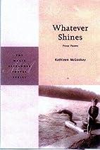 Whatever Shines (Marie Alexander Poetry…