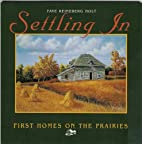Settling in : first homes on the prairies by…
