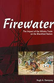 Firewater: The Impact of the Whiskey Trade…