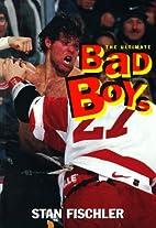 Ultimate Bad Boys: Hockey's Greatest…