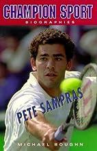 Pete Sampras (Champion Sport Biographies) by…