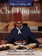 Today's Cooking With Chef Pasquale: Quick…