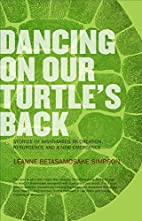 Dancing on our Turtle's Back by Leanne…
