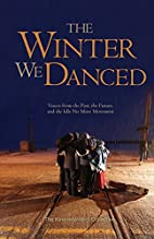 The Winter We Danced by The Kino-nda-niimi…