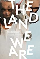 The land we are : artists and writers…