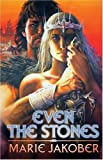 Jakober, Marie: Even The Stones