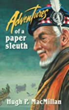 Adventures of a Paper Sleuth by Hugh…