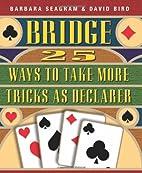 Bridge: 25 Ways to Take More Tricks As…