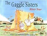 Jackson, Chris: Gaggle Sisters River Tour, The (The Gaggle Sisters)