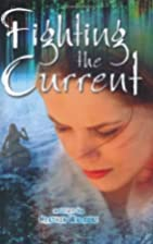 Fighting the Current by Heather Waldorf