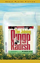 The Joining of Dingo Radish by Rob…