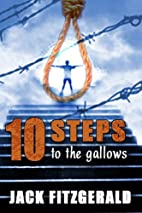Ten steps to the gallows by Jack Fitzgerald