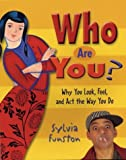 Funston, Sylvia: Who Are You: Why You Look, Feel, and Act the Way You Do
