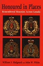 Honoured in Places: Remembered Mounties…