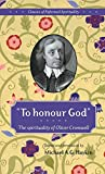 Cromwell, Oliver: To Honour God : The Spirituality of Oliver Cromwell