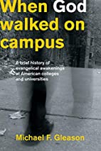 When God Walked on Campus by Michael F.…