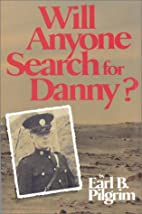 Will Anyone Search for Danny by Earl B.…