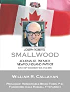 Joseph Roberts Smallwood: Journalist,…