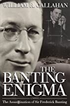 The Banting Enigma: The Assassination of Sir…