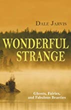 Wonderful Strange: Ghosts, Fairies, and…