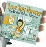 Robert Munsch: Love You Forever: The Best of Robert Munsch