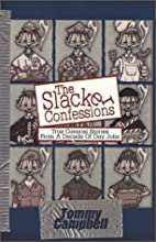 The Slacker Confessions by Tommy Campbell