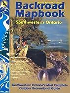 Backroad Mapbooks: Southwestern Ontario by…