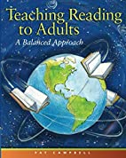Teaching Reading to Adults: A Balanced…