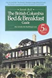 Bell, Sarah: The British Columbia Bed and Breakfast Guide