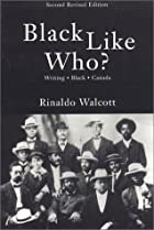 Black Like Who?: Writing Black Canada by…