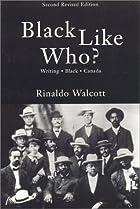 Black Like Who?: Writing Black Canada by…
