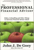 The Professional Financial Advisor: Ethics,…