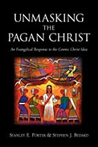 Unmasking the Pagan Christ: An Evangelical…