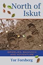 North of Iskut: Grizzlies, Bannock and…