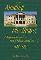 Minding the House: A Biographical Guide to…