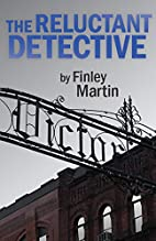 The Reluctant Detective by Finley Martin