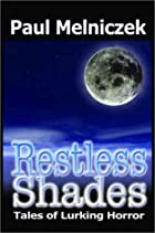 Restless Shades: Tales of Lurking Horror by…