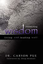 Mentoring Wisdom: Living and Leading Well by…