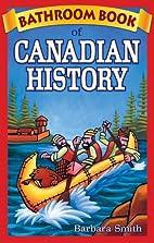 Bathroom Book of Canadian History by Barbara…
