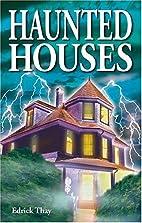 Haunted Houses by Edrick Thay