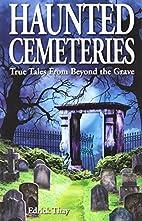 Haunted Cemeteries by Edrick Thay
