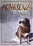 Czajkowski, Chris: Lonesome: Memoirs Of A Wilderness Dog