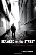 Seaweed on the Street by Stanley Evans