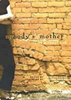 Nobody's Mother: Life Without Kids by Lynne…