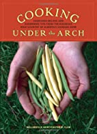 Cooking Under the Arch: Cherished Recipes…