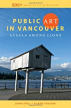Public Art in Vancouver: Angels Among Lions…