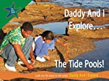 David Chapman: Daddy and I Explore . . . The Tide Pools