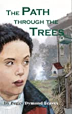 The Path Through The Trees by Peggy Dymond…